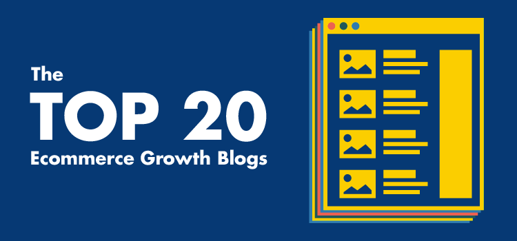 The 20 Best Ecommerce Blogs to Help You Grow Your Business