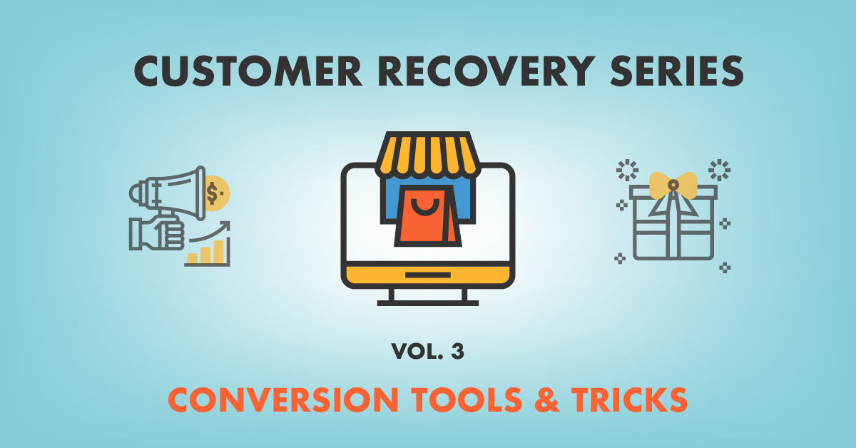 [Vol. 3] Customer Recovery Tools & Tricks that Go Beyond Email
